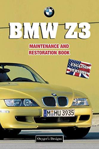 BMW Z3: MAINTENANCE AND RESTORATION BOOK