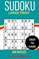 SUDOKU LARGE PRINT EASY TO HARD 300PUZZLES Luxury Publication: Sudoku with Solution Fun Puzzles to Boost Your Brain Power day by day increases! travel book