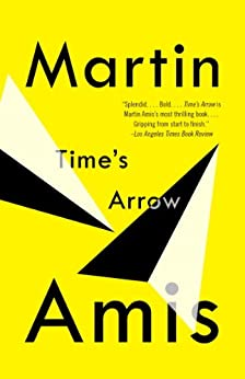 Time's Arrow (Vintage International) by [Martin Amis]