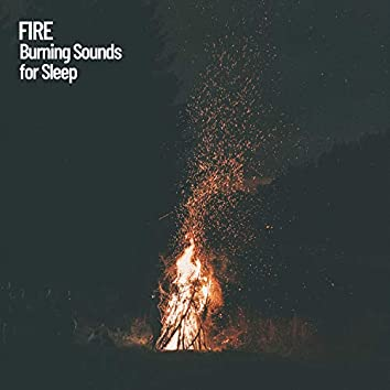 Fire: Burning Sounds for Sleep