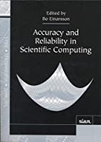Accuracy and Reliability in Scientific Computing (Software, Environments and Tools, Series Number 18)