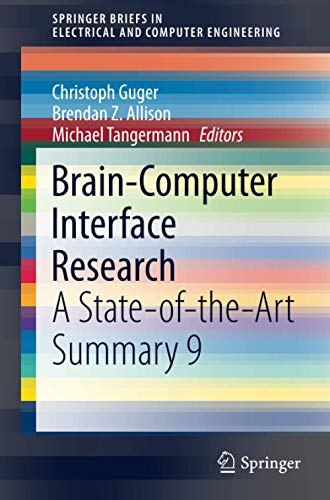 Brain-Computer Interface Research: A State-of-the-Art Summary 9 (SpringerBriefs in Electrical and Computer Engineering, Band 9)