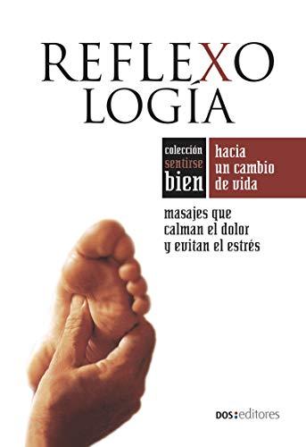 REFLEXOLOGÍA: masajes que calman el dolor y evitan el estrés