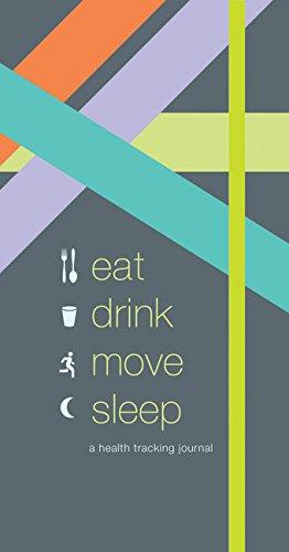 Eat Drink Move Sleep: A Health Tracking Journal