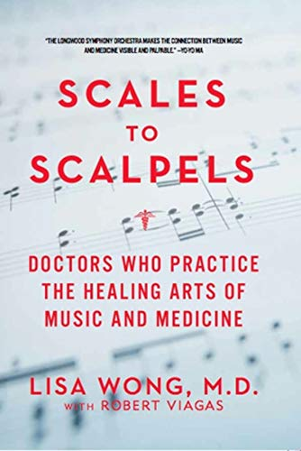Scales to Scalpels: Doctors Who Practice the Healing Arts of Music and...