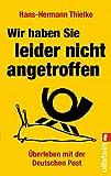 Wir haben Sie leider nicht angetroffen: Überleben mit der Deutschen Post (0)