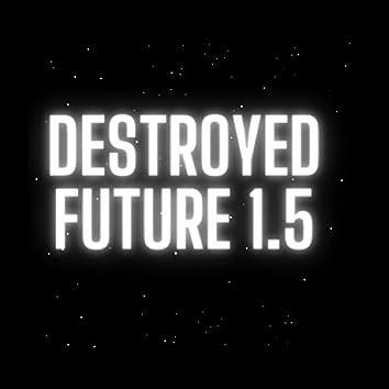 Destroyed Future 1.5