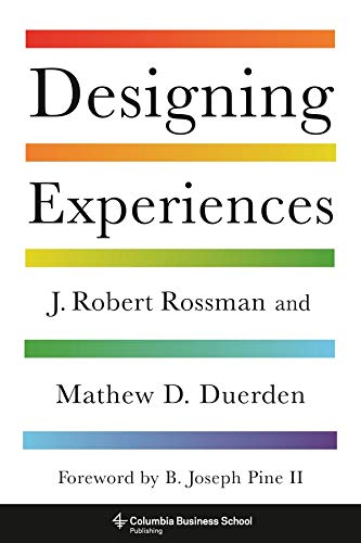 Designing Experiences (Columbia Business School Publishing)