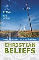 Christian Beliefs: Twenty Basics Every Christian Should Know by Wayne Grudem Elliot Grudem(2005-11-13)