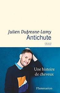 Antichute par Julien Dufresne-Lamy