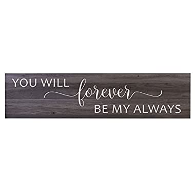LifeSong Milestones You Will Forever Be My Always wall art Decorative Sign for living room entryway kitchen bedroom decor Wedding Anniversary Gift Ideas (Salt Oak)