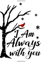 I am always with you: Beautiful cardinal bird gift, this blanked lined journal is the perfect gift as a gentle reminder th...