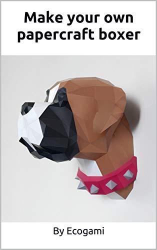 Make your own papercraft boxer: 3D puzzle | Paper sculpture | Papercraft template (Ecogami Papercraft Book 77)