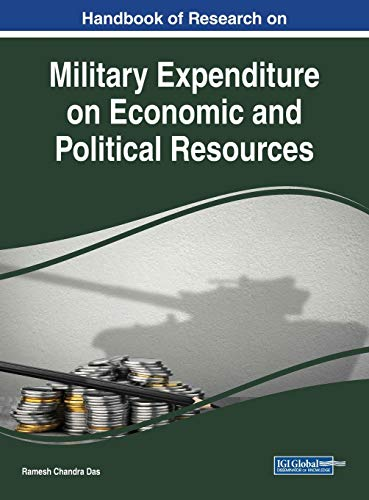 Handbook Of Research On Military Expenditure On Economic And Political Resources Advances In Public Policy And Administration