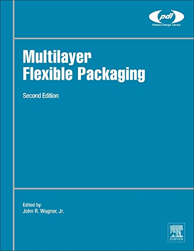 Multilayer Flexible Packaging (Plastics Design Library): Technology and Applications for the Food, Personal Care, and Over-the-Counter Pharmaceutical Industries