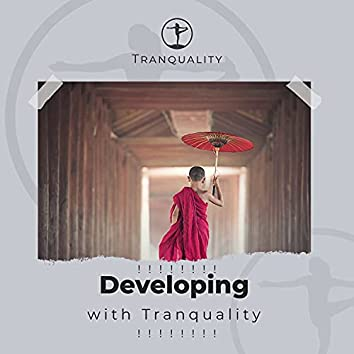 ! ! ! ! ! ! ! ! Developing the Truth with Tranquality ! ! ! ! ! ! ! !