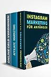 Instagram Marketing für Anfänger | Affiliate Marketing | Online Geld verdienen: Finanzieller Erfolg im Internet. Ohne hohes Risiko passives Einkommen generieren.