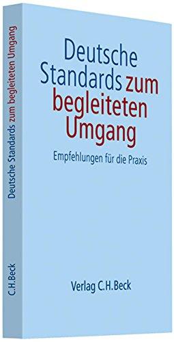 Deutsche Standards zum begleiteten Umgang: Empfehlungen für die Praxis - Rechtsstand: Juli 2007