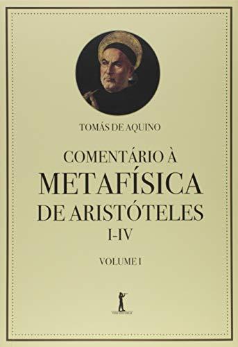 Comentário à Metafísica de Aristóteles I-IV (Volume 1)