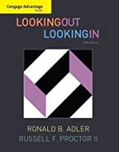 Cengage Advantage Books: Looking Out, Looking In by Adler, Ronald B. Published by Cengage Learning 13th (thirteenth) edition (2010) Paperback