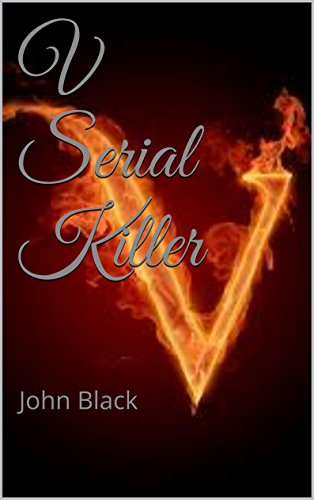 Book: V Serial Killer - John Black by John Black
