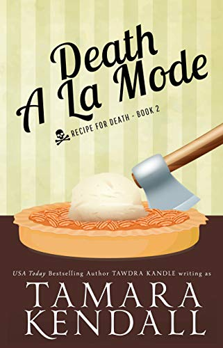 Death A La Mode: A Recipe for Death Book (Save Tomorrow: The Recipe for Death Series 2) (English Edition)