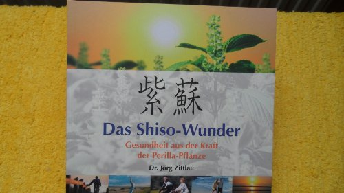 Das Shiso-Wunder Gesundheit aus der Kraft der Perilla-Pflanze