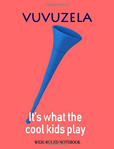 Vuvuzela: It's What the Cool Kids Play: Wide-Ruled Notebook (InstruMentals Notebooks)