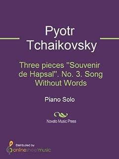 Three pieces ''Souvenir de Hapsal''. No. 3. Song Without Words