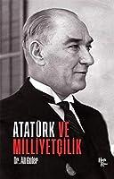 Atatürk ve Milliyetcilik