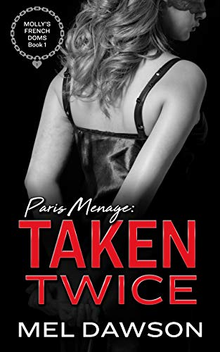 Paris Menage: Taken Twice: A MMF Bisexual BDSM Exhibitionist short story (Molly's French Doms Book 1) (English Edition)
