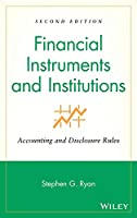 Financial Instruments and Institutions: Accounting and Disclosure Rules