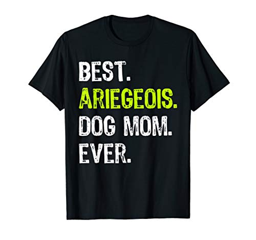 Best Ariegeois Dog MOM Ever Dog Lovers Gift T-Shirt 1
