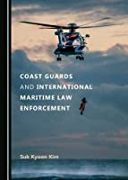 Coast Guards and International Maritime Law Enforcement