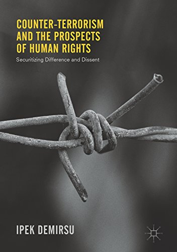 Counter-terrorism and the Prospects of Human Rights: Securitizing Difference and Dissent (English Edition)