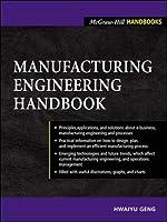 Manufacturing Engineering Handbook (McGraw-Hill Handbooks)