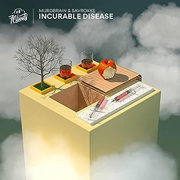 Incurable Disease
