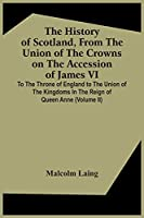 The History Of Scotland, From The Union Of The Crowns On The Accession Of James Vi. To The Throne Of England To The Union Of The Kingdoms In The Reign Of Queen Anne (Volume Ii)