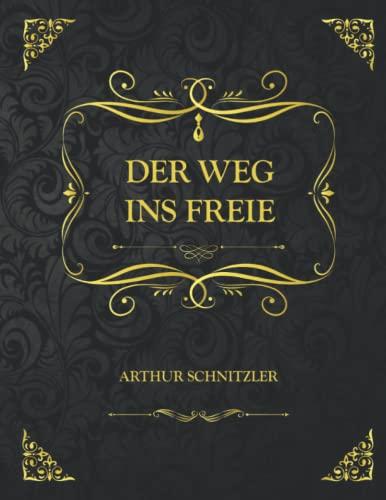 Der Weg ins Freie: Sammleredition - Arthur Schnitzler