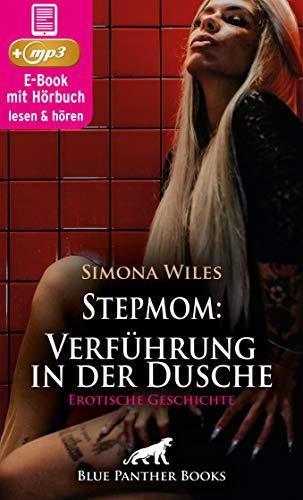 Stepmom: Verführung in der Dusche | Erotik Audio Story | Erotisches Hörbuch: Der lüsterne Blick ... die Beule in seiner Hose ... (blue panther books Erotische Hörbücher Erotik Sex Hörbuch)