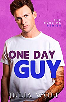 One Day Guy: A Small Town Romantic Comedy (The Sublime Book 1) by [Julia Wolf]