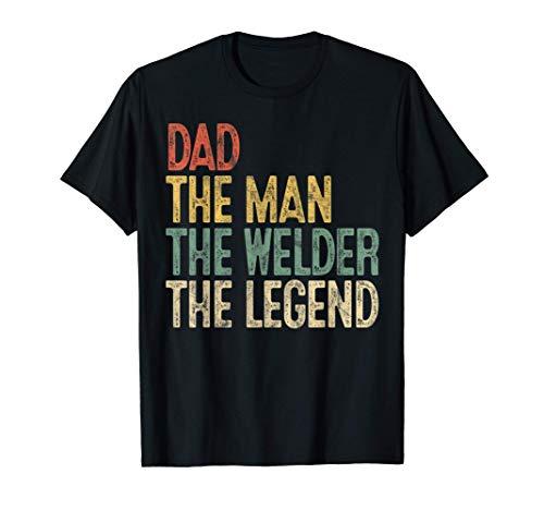 Mens Retro Dad Man Welder Legend Gift Welding Father Weld Daddy T-Shirt