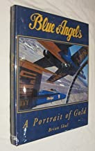 Blue Angels: A Portrait of Gold by Brian Shul (1995-12-02)