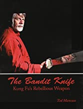 The Bandit Knife: Kung Fu's Rebellious Weapon ~Book and DVD by Ted Mancuso (2011-05-03)