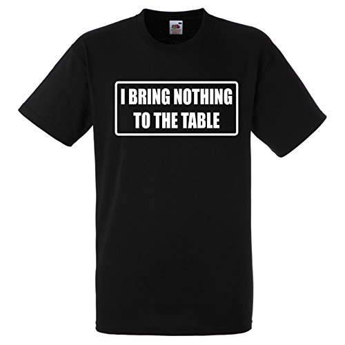 I Bring Nothing to The Table T Shirt XXL Black Tee with White Print