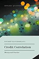 Credit Correlation: Theory and Practice (Applied Quantitative Finance)