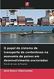 O papel do sistema de transporte de contentores na economia de...