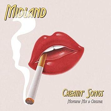 Cheatin' Songs (Montana Mix & Original)