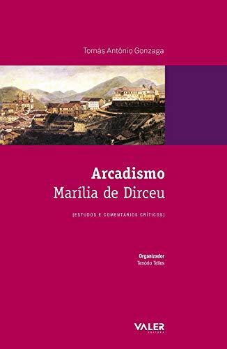 Arcadismo - Marília de Dirceu: Estudos e comentários críticos