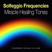 Solfeggio Frequencies Miracle Healing Tones